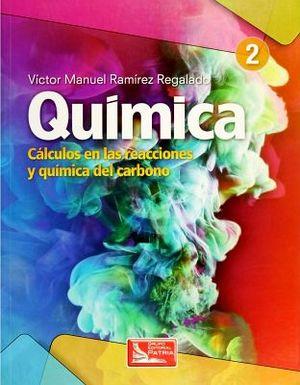 QUIMICA 2 -CALCULOS EN LAS REACCIONES Y QUIMICA DEL CARBONO