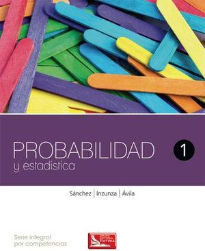 PROBABILIDAD Y ESTADISTICA I (DGB/S.INTEGRAL COMPETENCIAS)