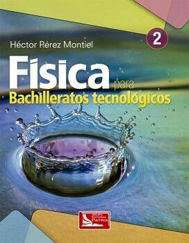 FISICA 2 PARA BACHILLERATOS TECNOLOGICOS