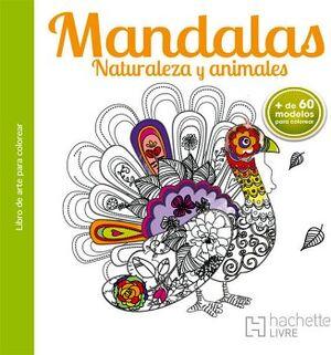 MANDALAS -NATURALEZA Y ANIMALES- (LIBRO DE ARTE PARA COLOREAR)
