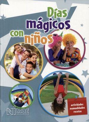 DIAS MAGICOS CON NIÑOS -ACTIVIDADES, MANUALES, RECETAS-