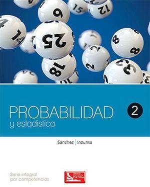 PROBABILIDAD Y ESTADISTICA 2 (DGB/S.INTEGRAL COMPETENCIAS)