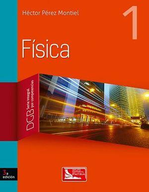 FISICA 1 3ED. (DGB/SERIE INTEGRAL POR COMPETENCIAS)
