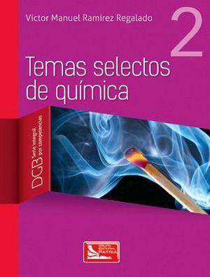 TEMAS SELECTOS DE QUIMICA 2 BACH. DGB