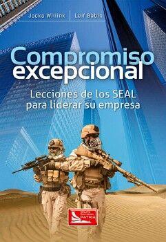 COMPROMISO EXCEPCIONAL -LECCIONES DE SEAL PARA LIDERAR SU EMPRESA