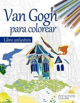 VAN GOGH PARA COLOREAR -LIBRO ANTIESTRES-