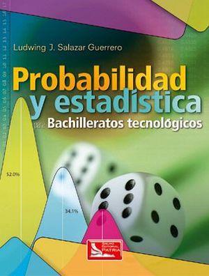 PROBABILIDAD Y ESTADISTICA PARA BACHILLERATOS TECNOLOG. (DG