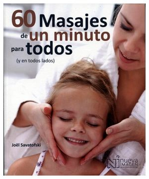 60 MASAJES DE UN MINUTO PARA TODOS (Y EN TODOS LADOS)