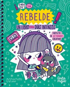 SOY TAN REBELDE -UN LIBRO PARA DIAS INTENSOS- (ESPIRAL/JUNIOR)