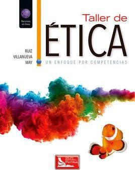 TALLER DE ETICA -UN ENFOQUE POR COMPETENCIAS- (C/REC.EN LINEA)