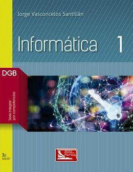 INFORMATICA 1 3ED. (DGB/S.INTEGRAL POR COMPETENCIAS)