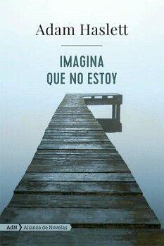 IMAGINA QUE NO ESTOY                 (ADN ALIANZA NOVELA)