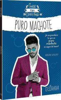PURO MACHOTE                         (GUIAS PARA GENTE FELIZ)