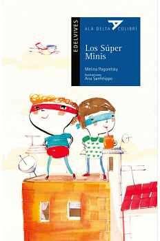 SUPER MINIS, LOS (ALA DELTA COLIBRI/EDELVIVES)