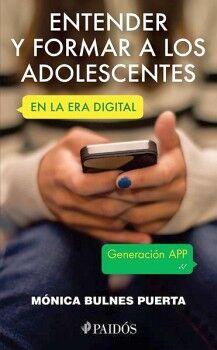 ENTENDER Y FORMAR A LOS ADOLESCENTES -EN LA ERA DIGITAL-