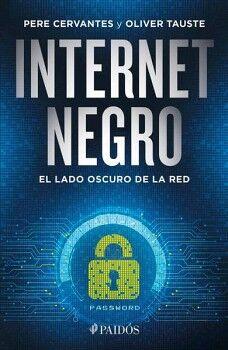 INTERNET NEGRO -EL LADO OSCURO DE LA RED-