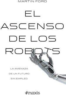ASCENSO DE LOS ROBOTS, EL
