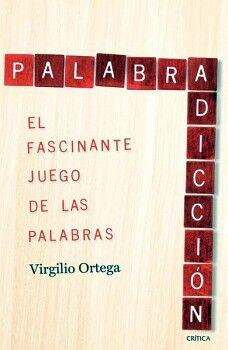 PALABRADICCION -EL FASCINANTE JUEGO DE LAS PALABRAS-