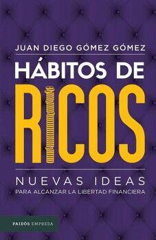 HABITOS DE RICOS -NUEVAS IDEAS P/ALCANZAR LA LIBERTAD FINANCIERA-
