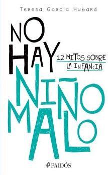 NO HAY NIÑO MALO -12 MITOS SOBRE LA INFANCIA-