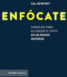 ENFOCATE -CONSEJOS PARA ALCANZAR EL EXITO EN UN MUNDO DISPERSO-