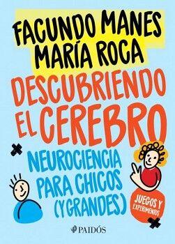 DESCUBRIENDO EL CEREBRO -NEUROCIENCIA PARA CHICOS (Y GRANDES)-