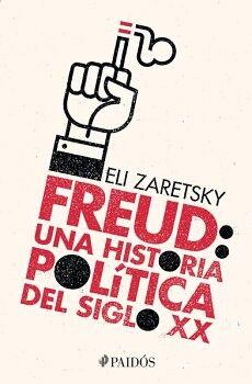 FREUD: UNA HISTORIA POLITICA DEL SIGLO XX