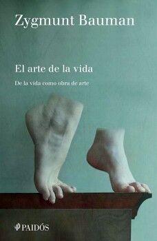 ARTE DE LA VIDA, EL -DE LA VIDA COMO OBRA DE ARTE-