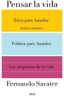 PENSAR LA VIDA -ETICA P/AMADOR/POLITICA P/AMADOR/LAS PREGUNTAS DE