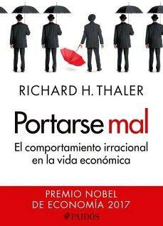 PORTARSE MAL                      (PREMIO NOBEL DE ECONOMIA 2017)