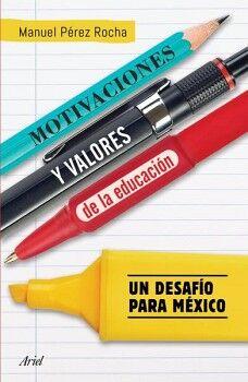 MOTIVACIONES Y VALORES DE LA EDUCACION -UN DESAFIO PARA MEXICO-