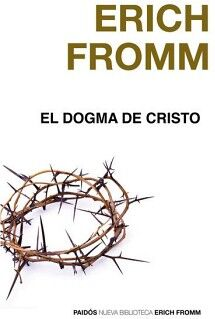 DOGMA DE CRISTO, EL                 (NVA. BIBLIOTECA ERICH FROMM)