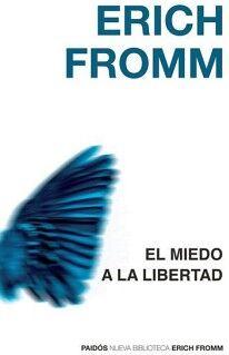 MIEDO A LA LIBERTAD, EL             (NVA. BIBLIOTECA ERICH FROMM)