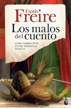 MALOS DEL CUENTO, LOS -COMO SOBREVIVIR ENTRE GENTE TOX.-  (ARIEL)
