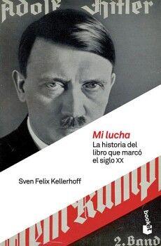 MI LUCHA -LA HISTORIA DEL LIBRO QUE MARCO EL SIGLO XX-  (CRITICA)