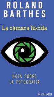 CAMARA LUCIDA, LA -NOTAS SOBRE LA FOTOGRAFIA-