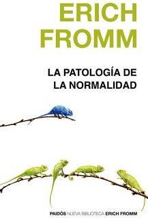 PATOLOGIA DE LA NORMALIDAD          (NVA. BIBLIOTECA ERICH FROMM)