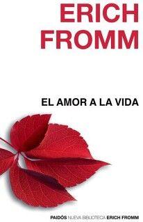 AMOR A LA VIDA, EL                  (NVA. BIBLIOTECA ERICH FROMM)