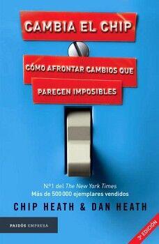 CAMBIA EL CHIP -COMO AFRONTAR CAMBIOS QUE PARECEN IMPOSIBLES-