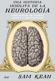 UNA HISTORIA INSOLITA DE LA NEUROLOGIA