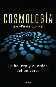 COSMOLOGIA -LA BELLEZA Y EL ORDEN DEL UNIVERSO-