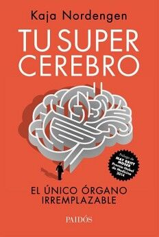 TU SUPER CEREBRO -EL UNICO ORGANO IRREMPLAZABLE-
