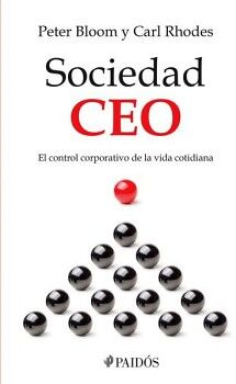 SOCIEDAD CEO -EL CONTROL CORPORATIVO DE LA VIDA COTIDIANA-