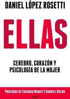 ELLAS -CEREBRO, CORAZON Y PSICOLOGIA DE LA MUJER-