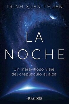 NOCHE, LA -UN MARAVILLOSO VIAJE DEL CREPUSCULO AL ALBA-