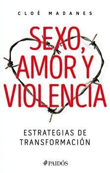 SEXO, AMOR Y VIOLENCIA -ESTRATEGIAS DE TRANSFORMACION-