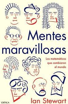 MENTES MARAVILLOSAS -LAS MATEMATICAS QUE CAMBIARON EL MUNDO-