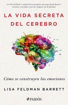 VIDA SECRETA DEL CEREBRO, LA -COMO SE CONSTRUYEN LAS EMOCIONES-
