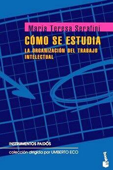 COMO SE ESTUDIA -LA ORGANIZACION DEL TRABAJO INTELECTUAL- (PAIDOS