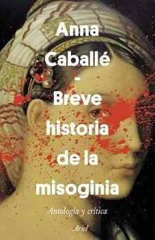 BREVE HISTORIA DE LA MISOGINIA -ANTOLOGIA Y CRITICA-